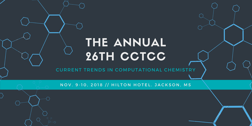 26th Conference on Current Trends in Computational Chemistry (CCTCC) @ Hilton Hotel of Jackson